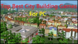 City Building Games For PC