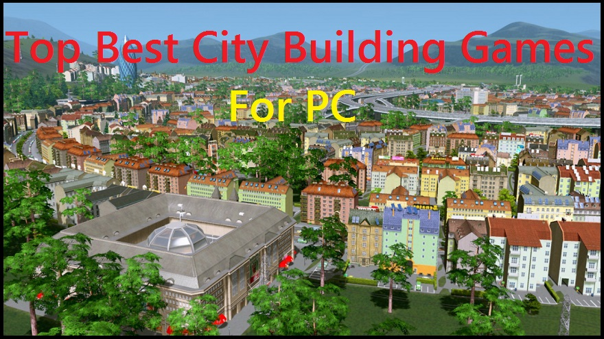 Top 10 Best City Building Games For Your PC